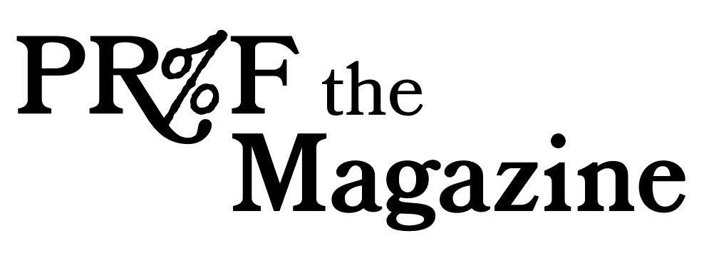 PR%F the Magazine