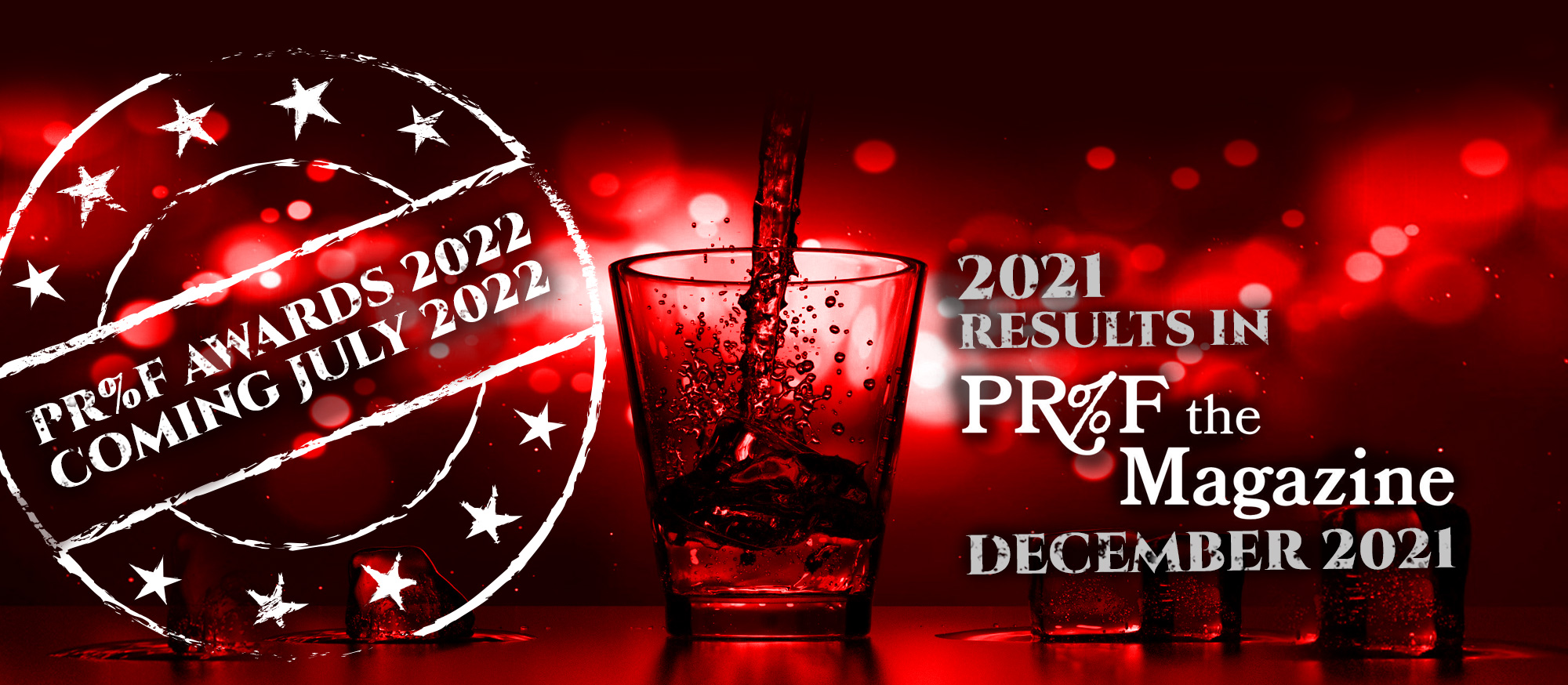 Proof Awards 2022 Coming July 2022 - 2021 Results in PR%F the Magazine December 2021